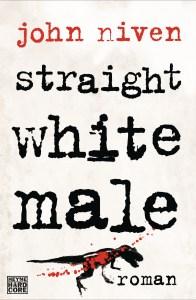 Straight White Male von John Niven