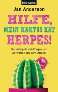 Hilfe mein Kaktus hat Herpes von Jan Anderson