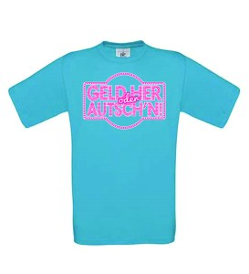 T-Shirt_GELD_HER_ODER_AUTSCHN