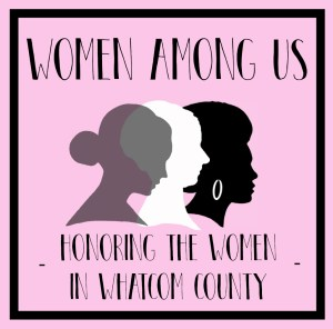 The 'Women Among Us' campaign is about recognizing the powerful women all around us making a difference in our community. Photo courtesy: Talking to Crows.