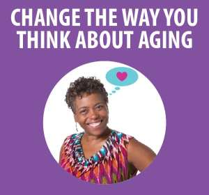 Change the Way You Think About Aging @ WCLS Ferndale Library | Ferndale | Washington | United States