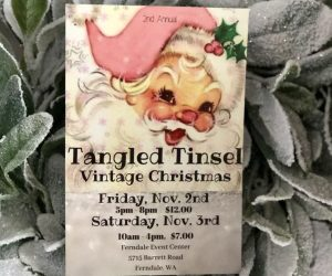 Tangled Tinsel Vintage Christmas @ Ferndale Event Center | Ferndale | Washington | United States