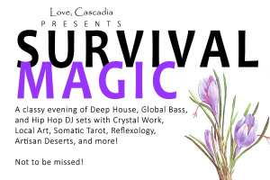 Love, Cascadia Presents: Survival Magic @ The Family House