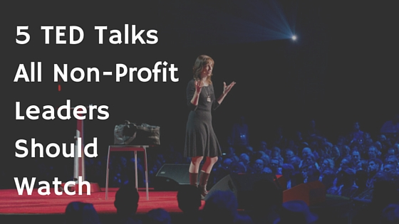 5 TED Talks All Non-Profit Leaders Should