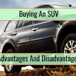 Buying An SUV – Advantages And Disadvantages To Be Aware Of