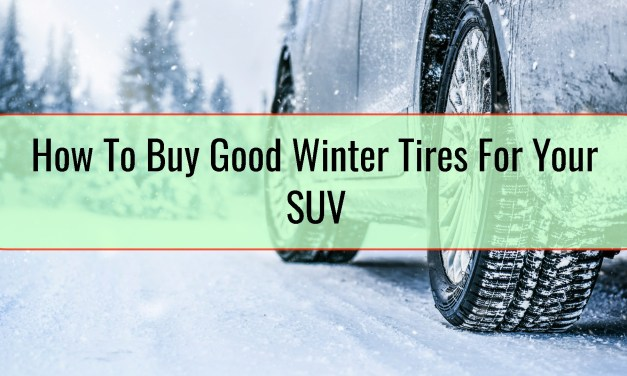 How To Buy Good Winter Tires For Your SUV