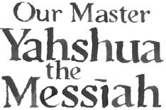 Our Master Yahshua the Messiah