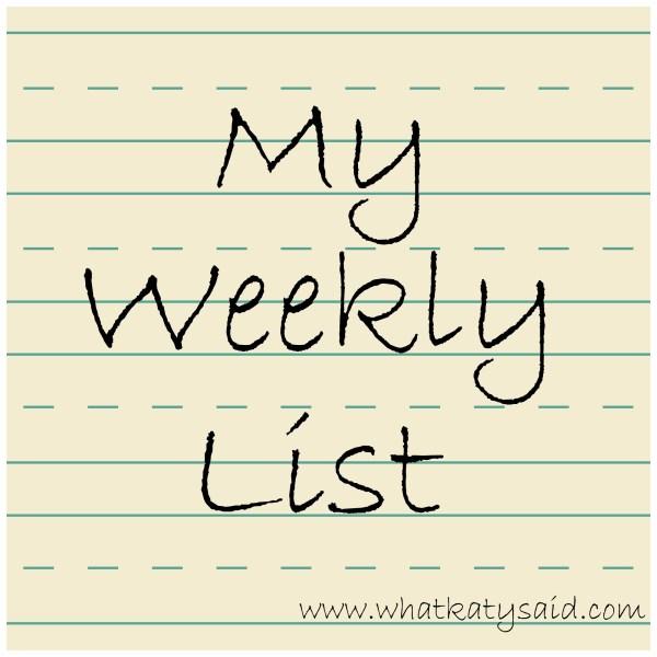 my weekly list