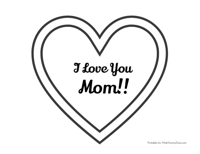 """Free Printable """"I Love You, Mom"""" Coloring Pages - What Mommy Does"""