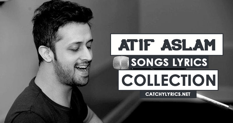 Top 43 Atif Aslam Songs [List] – Super Hit All Songs (Latest: Till 2017) image