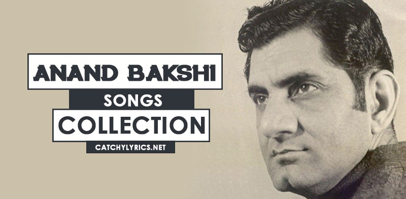 Top 121 Anand Bakshi Songs [List] – Super Hit Songs (With Lyrics) image