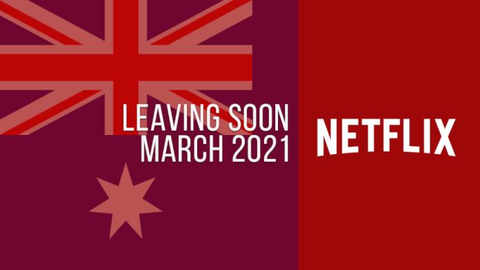Titles Leaving Netflix Australia March 2021