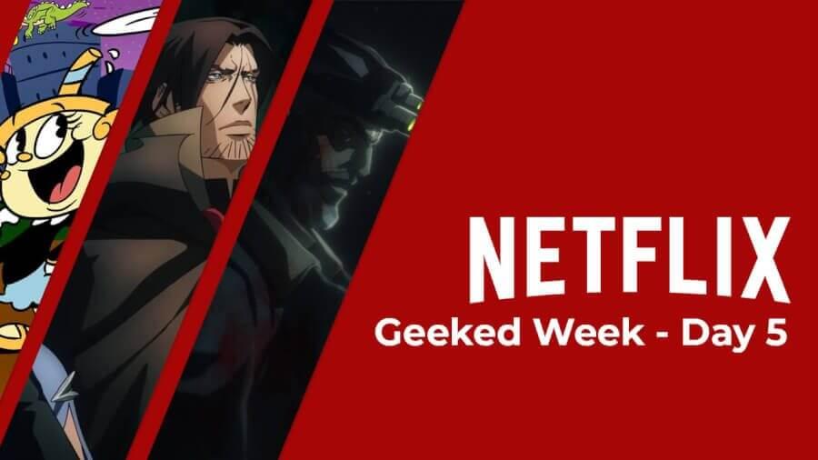 netflix geeked semana día 5 resumen