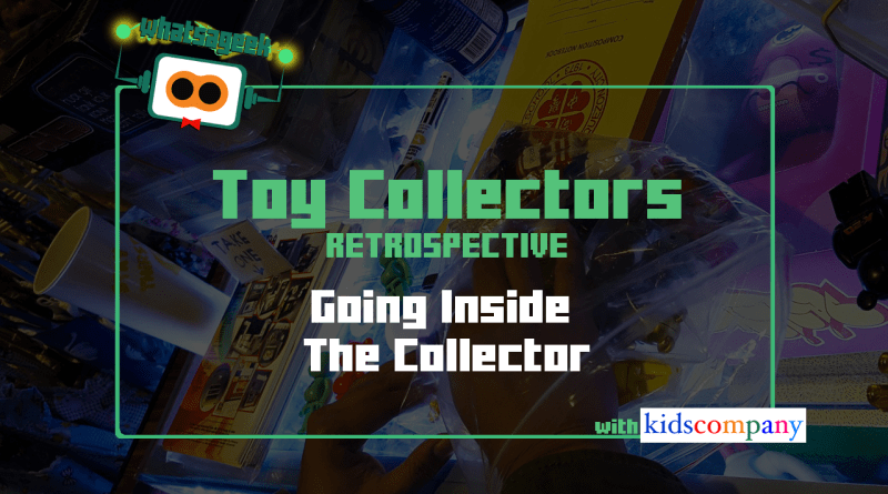 Toy Collectors: KidsCompany PH 3