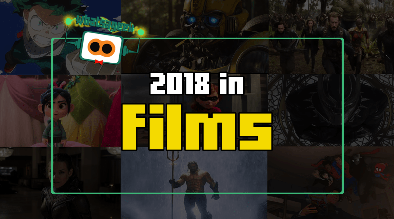 What's A Geek! presents 2018 in Films!