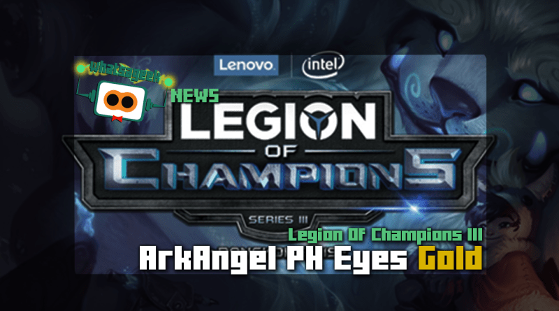 ArkAngel PH Eyes Gold in Legion of Champions III
