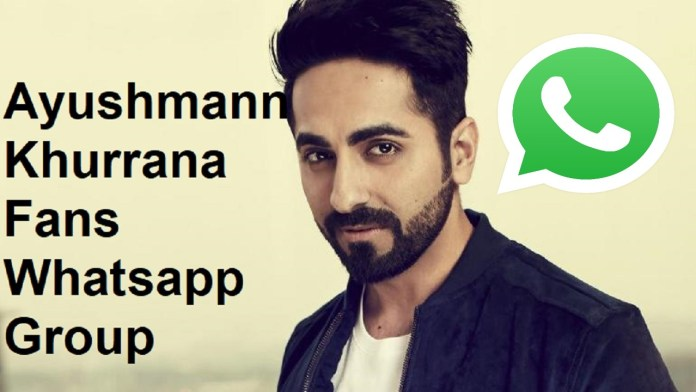 Ayushmann Khurrana Fans Whatsapp Group Link