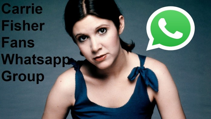Carrie Fisher Fans Whatsapp Group Link