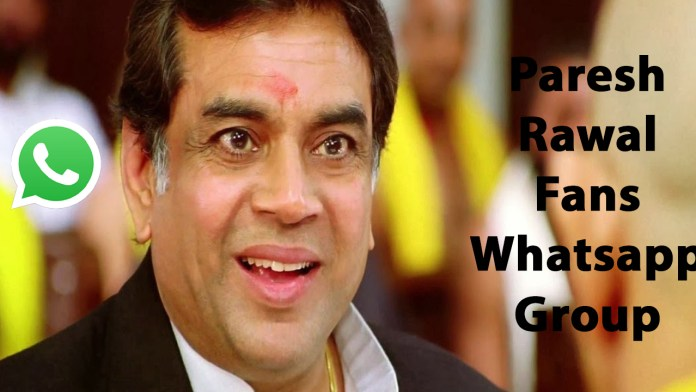 Paresh Rawal Fans Whatsapp Group Link