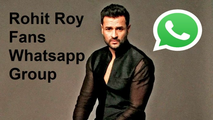 Rohit Roy Fans Whatsapp Group Link