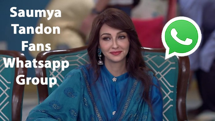 Saumya Tandon Fans Whatsapp Group Link