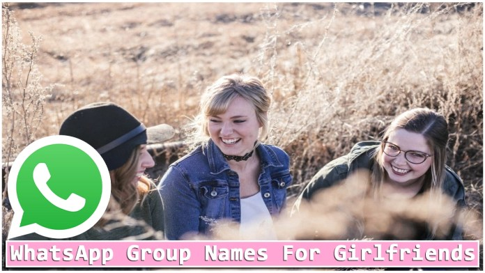 WhatsApp Group Names for Girlfriends