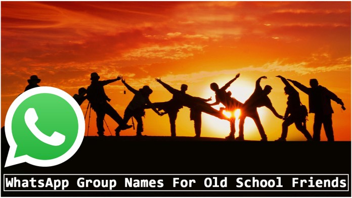 WhatsApp Group Names for Old School Friends