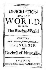 The title page to Margaret Cavendish's book The Blazing World. It credits authorship to Princesse the Duchess of Newcastle.