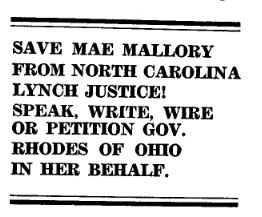 """Text reads """"Save Mae Mallory from North Carolina lynch justice! Speak, write, wire or petition Gov. Rhodes of Ohio on her behalf."""