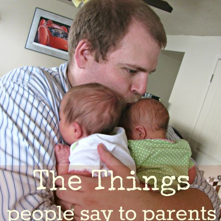 things people say to parents of twins - sometimes people need to realize what they are saying! whatsupfagans.com