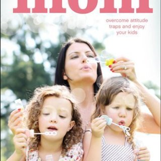 Be the Mom: Overcome Attitude Traps and Enjoy Your Kids! - A Book Review from whatsupfagans.com