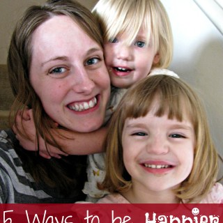 5 Ways to be Happier as a stay at home mom - whatsupfagans.com