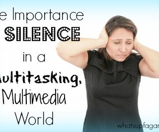 The Importance {and power} of Silence in a Multitasking, Multimedia World. whatsupfagans.com