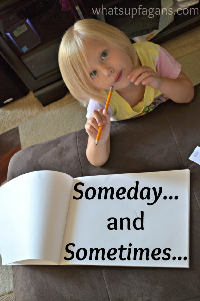 Someday and Sometimes