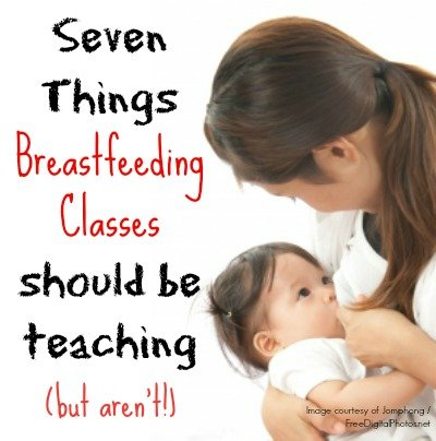 I love breastfeeding, but it's not always easy. Here are 7 things I wish lactation consultants and breastfeeding classes would teach.
