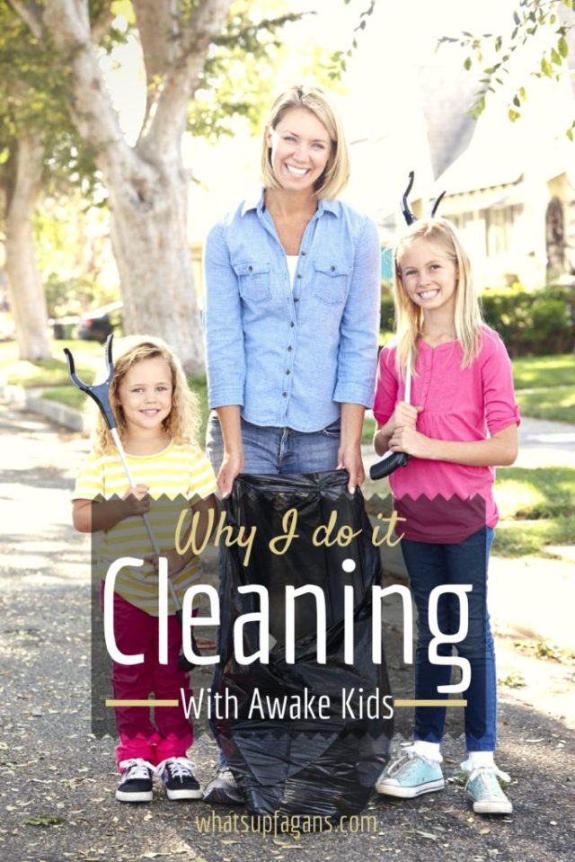Cleaning with kids around and awake can seem counterproductive, so it's really interesting to hear why one mom believes in cleaning while her kids are awake! | whatsupfagans.com