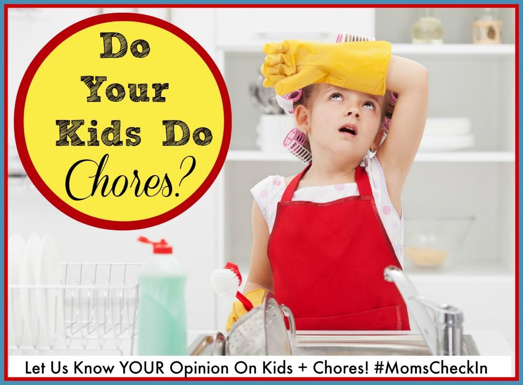 #MomsCheckIn on whether or not their kdis do chores.