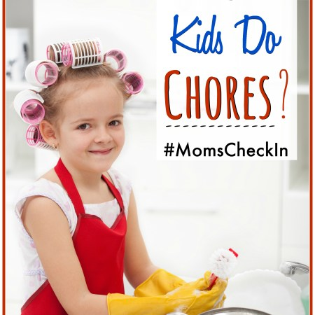 "5 Moms give their answer to the question ""Do your kids do chores?"" #MomsCheckIn"