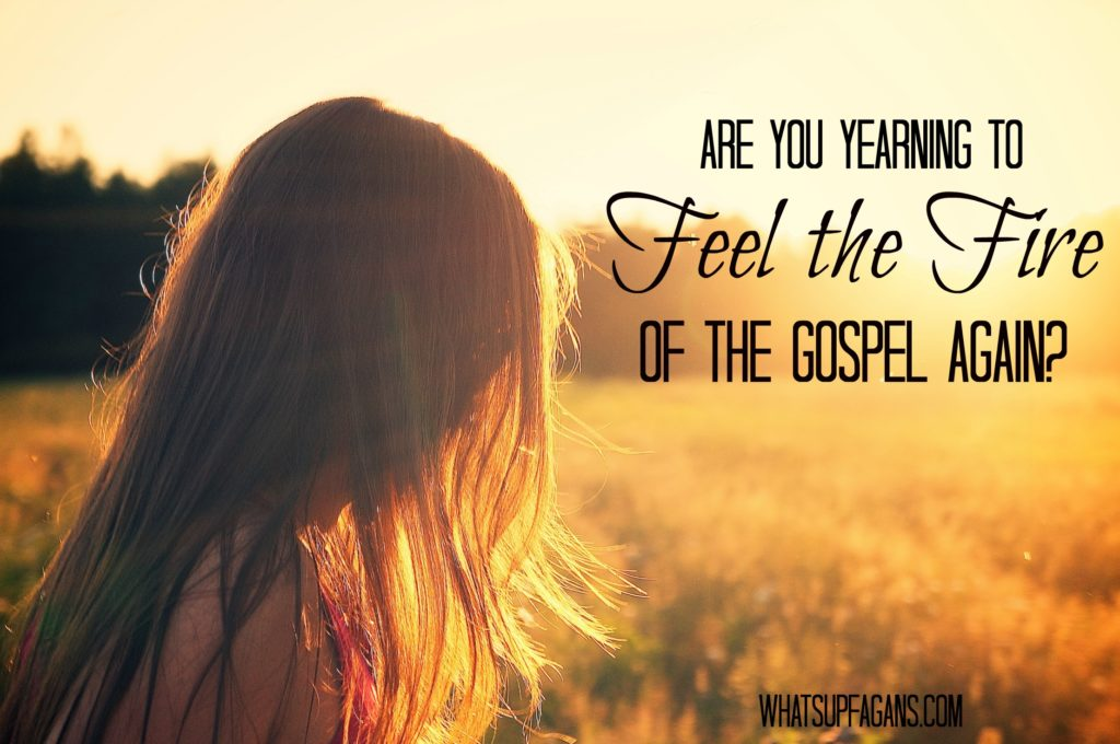 Sometimes life just gets monotonous and it is really hard to feel God's presence in our lives and to have that passion, that fire, for all things spiritual.