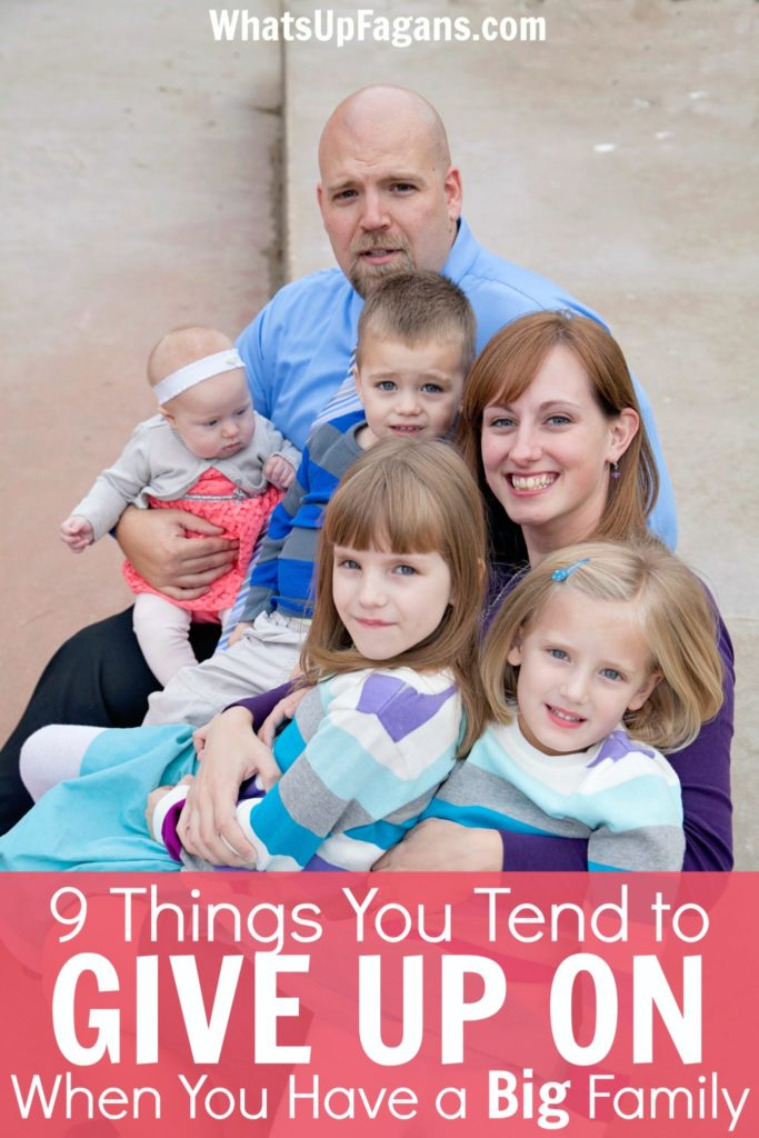 big family realities - give up on certain things