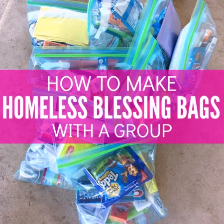 Great group service project idea - Blessing Bags - Homeless Gift - Giving to Homeless - Charity