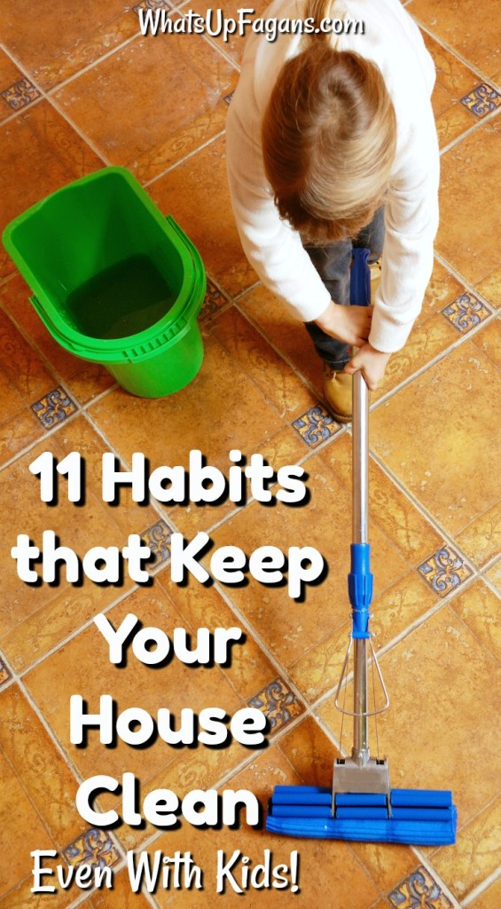 how to keep house clean with kids | habits of people with clean homes