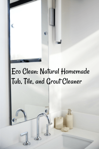 Eco Clean: Natural Homemade Tub, Tile, And Grout Cleaner