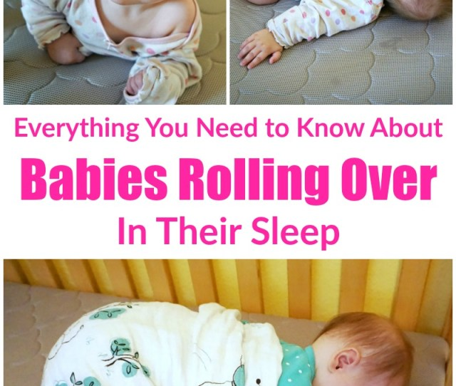 If You Are Worried About How To Keep Baby From Rolling Over In Crib Then