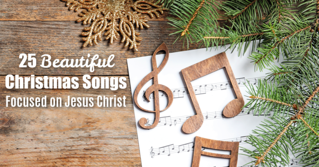 25 Christian Christmas Songs All About The True Nativity Story