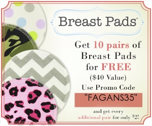 free breast pads ad - get 10 pairs of breastfeeding breast pads free with promo code FAGANS35 - free breastfeeding supplies