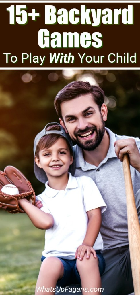 15+ backyard games for kids to play with their parent or other adults - picture of father and son playing catch and baseball in their family's home backyard