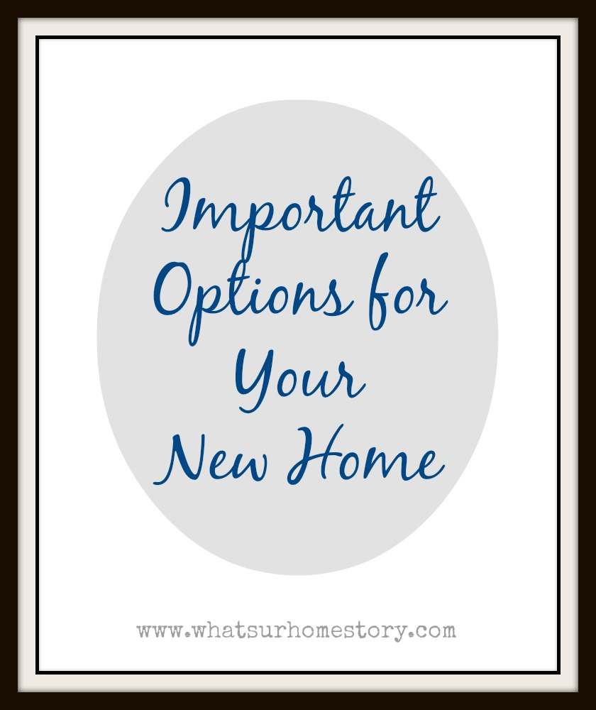 Buying A New Build Selecting Options Upgrades Whats Ur Home Story
