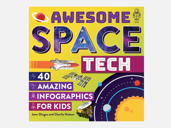 Awesome Space Tech: 40 Amazing Infographics for Kids.