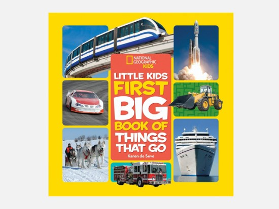 National Geographic Little Kids First Big Book of Things That Go.